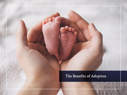 Benefits of Adoption - Love Adoption Life